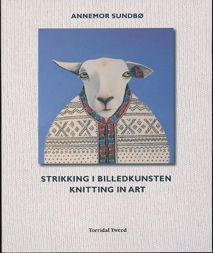 9788299465755: Strikking I Billedkunsten / Knitting in Art