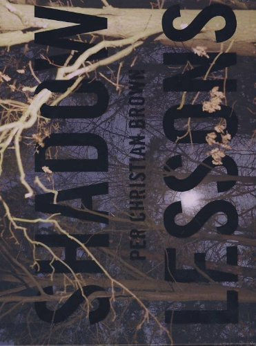 Shadow Lessons: Selected Works 2000-2007 (8299780004) by Per Christian Brown