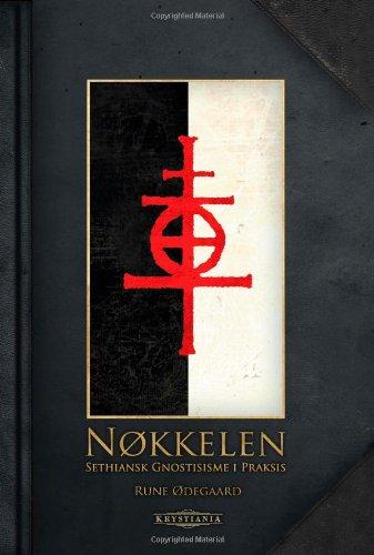 9788299824309: Nøkkelen: Sethiansk gnostisisme i praksis (Norwegian Edition)