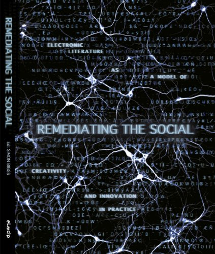 9788299908900: Remediating the Social (Electronic Literature as a Model for Creativity and Innovation in Practice)
