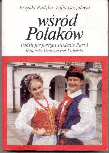 Wsrod Polakow: Podrecznik Jezyka Polskiego Dla Cudzoziemcow: Rudzka-Ostyn, Brygida;Goczoowa, Zofia