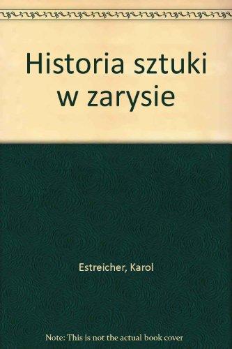 Historia sztuki w zarysie (Polish Edition): Karol Estreicher