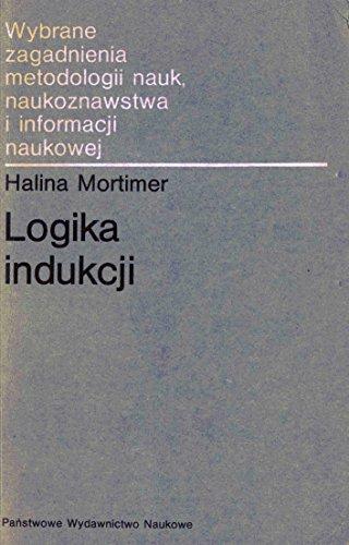 9788301022426: Logika indukcji: Wybrane problemy (Wybrane zagadnienia metodologii nauk, naukoznawstwa i informacji naukowej) (Polish Edition)