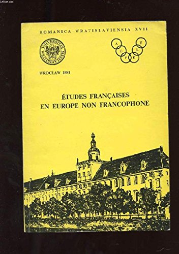 9788301030384: Etudes francaises en Europe non francophone: Actes du seminaire europeen de l'AUPELF : Wroclaw, Cracovie, Varsovie, 15-23 septembre 1979 (Romanica Wratislaviensia) (French Edition)