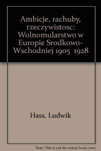 AMBICJE, RACHUBY, RZECZYWISTOSC: WOLNOMULARSTWO W EUROPIE SRODKOWO-: Ludwik Hass