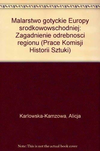 Malarstwo gotyckie Europy srodkowowschodniej: Zagadnienie odrebnosci regionu: Karlowska-Kamzowa, Alicja