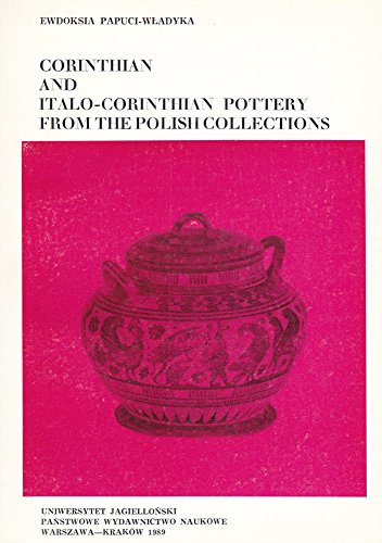 9788301093495: Corinthian and Italo-Corinthian Pottery from the Polish Collections