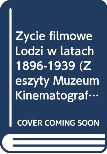 9788301103989: Życie filmowe Łodzi w latach 1896-1939 (Zeszyty Muzeum Kinematografii) (Polish Edition)