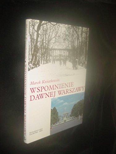 9788301110796: Wspomnienie dawnej Warszawy: Warszawa i warszawiacy na starej fotografii z lat 1860-1914 (Polish Edition)