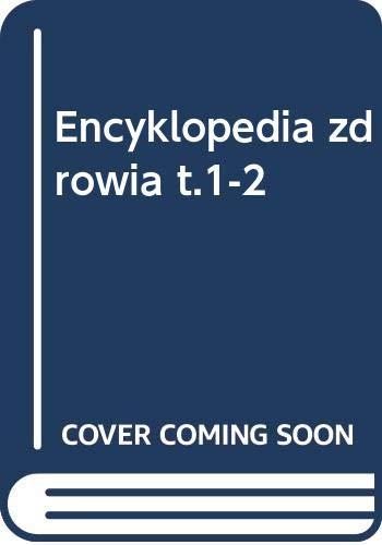 Encyklopedia zdrowia t.1-2: n/a