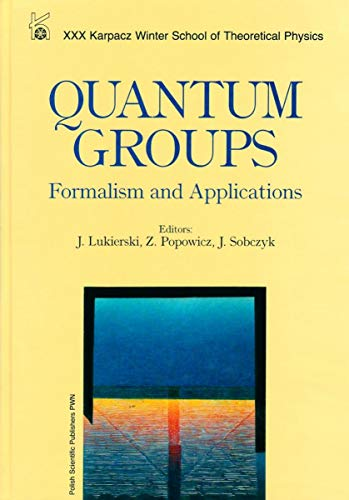 9788301117702: Quantum Groups: Formalism and Applications (Karpacz Winter School of Theoretical Physics)