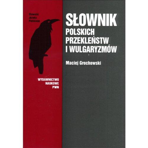 9788301117887: Slownik polskich przeklenstw i wulgaryzmow (Slowniki jezyka polskiego) (Polish Edition)