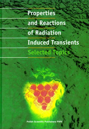 9788301127367: Properties and Reactions of Radiation Induced Transients: Selected Topics