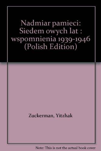 9788301130329: Nadmiar pamięci: Siedem owych lat : wspomnienia 1939-1946 (Polish Edition)