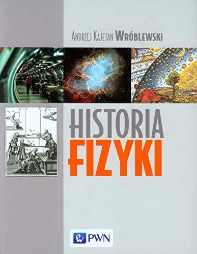 9788301146351: Historia fizyki. Od czasow najdawniejszych do wspolczesnosci