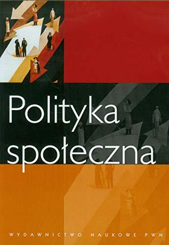 9788301153045: Polityka spoleczna. Podrecznik akademicki