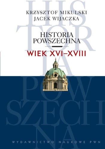 9788301167622: Historia powszechna Wiek XVI-XVIII