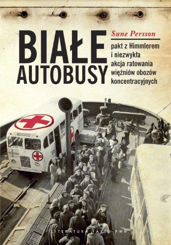Biale Autobusy Pakt z Himmlerem i niezwykla akcja: Persson Sune