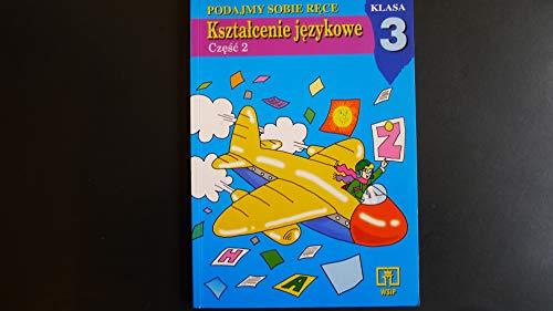 9788302066894: Podajmy sobie ręce: Kształcenie językowe : język polski w ćwiczeniach, klasa 3 (Polish Edition)
