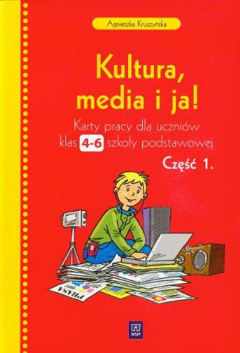 9788302108495: Kultura media i ja 4-6 Karty pracy czesc 1: Szkola podstawowa