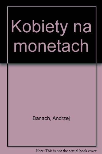 Kobiety na monetach (Polish Edition): Andrzej Banach