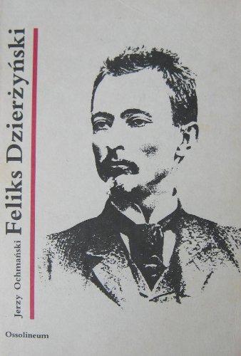 9788304027909: Feliks Dzierzynski (Polish Edition)