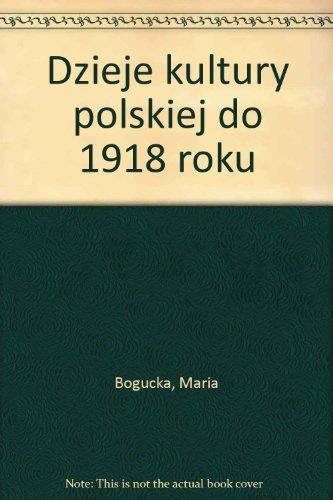 9788304032828: Dzieje kultury polskiej do 1918 roku (Polish Edition)