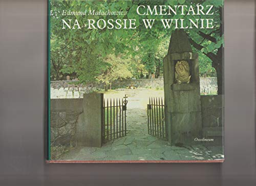 Cmentarz na Rossie w Wilnie (Polish Edition): Ma?achowicz, Edmund