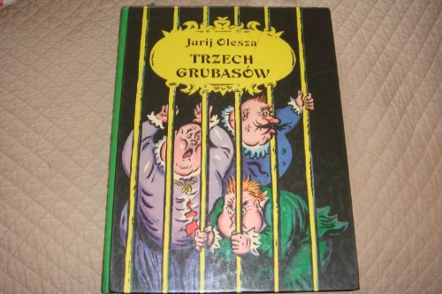 TRZECH GRUBASÓW (Three Fat): OLESZA, JURIJ; KALAUSZYN, BORIS (Illustrator)
