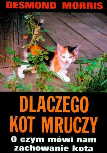 9788305135146: Dlaczego kot mruczy O czym mowi nam zachowanie kota
