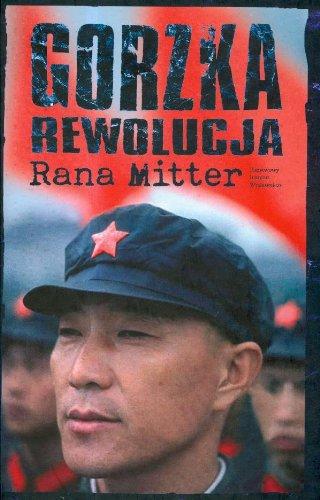 Gorzka rewolucja. Zmagania Chin z nowoczesnym swiatem: Mitter Rana