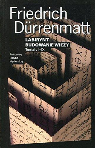 Labirynt Budowanie wiezy: Tematy I-IX: Friedrich Durrenmatt