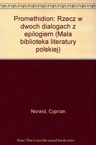 Promethidion: Rzecz w dwoch dialogach z epilogiem: Cyprian Norwid