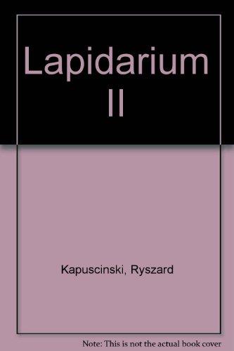 Lapidarium II (Polish Edition): Kapuscinski, Ryszard