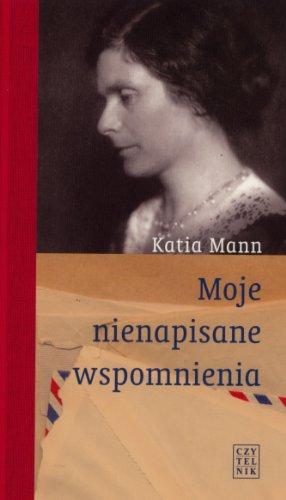 Moje nienapisane wspomnienia: Mann, Katia