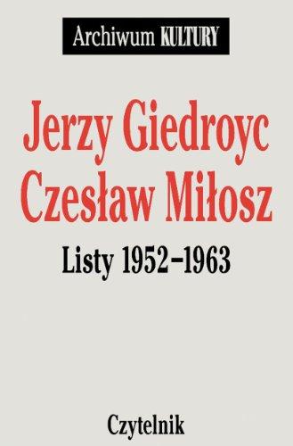 Jerzy Giedroyc, Czeslaw Milosz Listy 1952-1963 [Jan