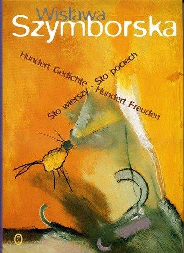 Hundert Gedichte - Hundert Freuden / Sto wierszy - Sto pociech (German and Polish Edition) (8308026907) by Wislawa Szymborska