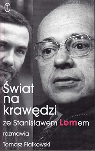 9788308029404: Świat na krawędzi: Ze Stanisławem Lemem rozmawia Tomasz Fiałkowski (Polish Edition)