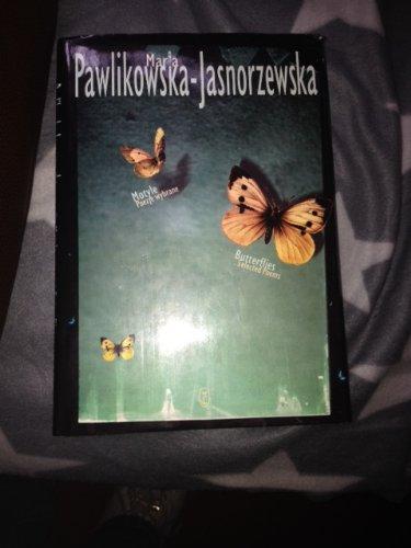 Butterflies: Selected Poems: Maria Pawlikowska-Jasnorzewska, Tony