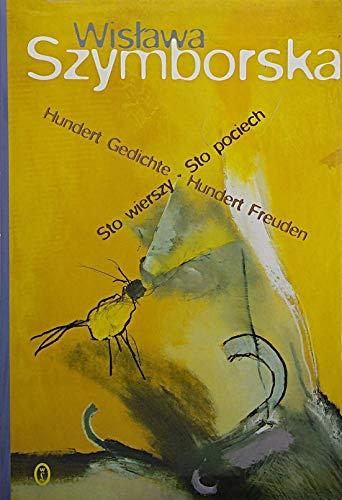 Hundert Gedichte - Hundert Freuden/Sto wierszy -: Wislawa Szymborska
