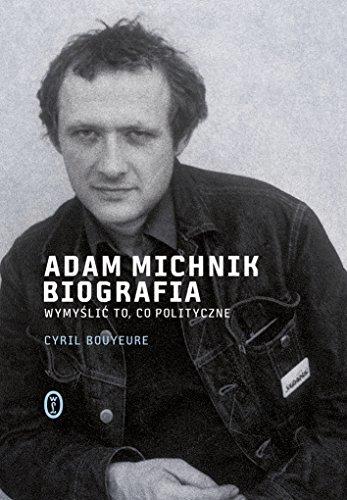 Adam Michnik Biografia: Bouyeure Cyril