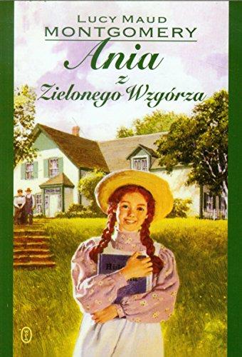 9788308041314: Montgomery, L: Ania z Zielonego Wzgorza