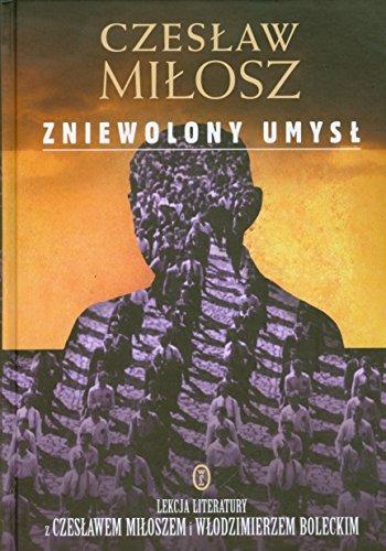 Zniewolony umysl: Milosz Czeslaw