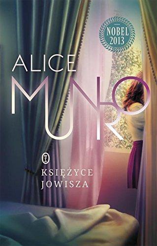 """KsiÄ™??yce Jowisza - Alice Munro [KSIÄ""""??KA]: Alice Munro"""