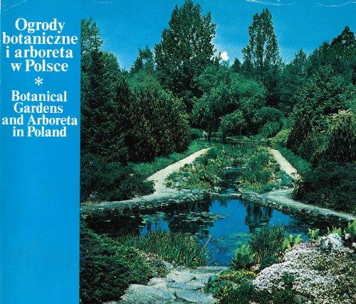 9788309008507: Ogrody Botaniczne I Arboreta W Polsce: Botanical Gardens and Arboreta in Poland (Polish and English Edition)