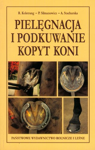 9788309017820: Pielegnacja i podkuwanie kopyt koni