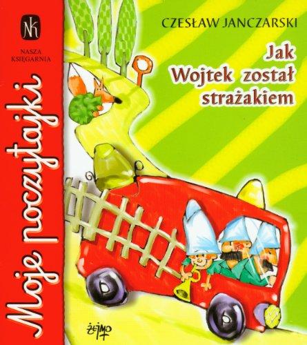 Jak Wojtek zostal strazakiem: Janczarski, Czeslaw