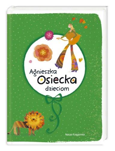 Agnieszka Osiecka dzieciom - Osiecka, Agnieszka