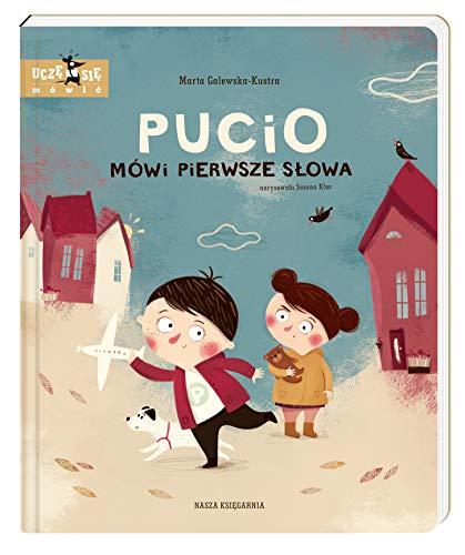 Pucio mowi pierwsze slowa (Hardback): Marta Galewska-Kustra