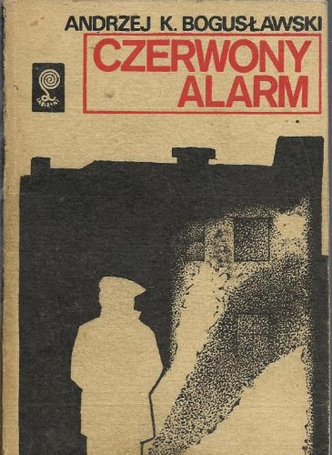 Czerwony alarm (Labirynt) (Polish Edition): Boguslawski, Andrzej K